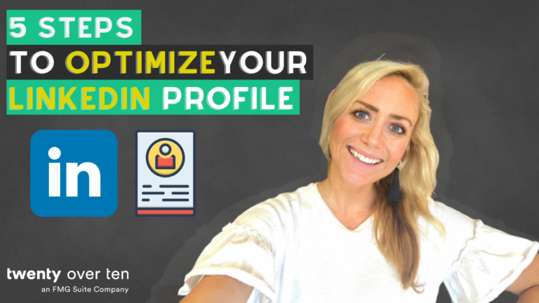 In today's video Samantha Russell, Chief Evangelist for Twenty Over Ten and FMG Suite shares 5 Steps to Optimize your LinkedIn Profile